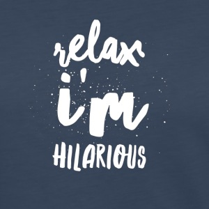 Relax I'm hilarious - Women's Premium Long Sleeve T-Shirt