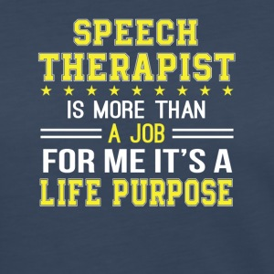 Speech Therapy Is More Than Job For Me - Women's Premium Long Sleeve T-Shirt