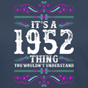 Its A 1952 Thing You Wouldnt Understand - Women's Premium Long Sleeve T-Shirt