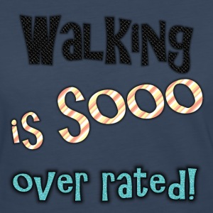 Walking is sooo over rated-color - Women's Premium Long Sleeve T-Shirt
