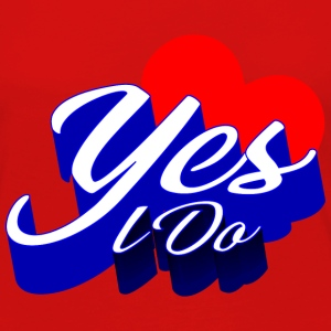 GIFT - YES I DO - Women's Premium Long Sleeve T-Shirt