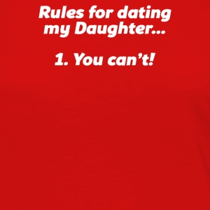 RULES FOR DATING MY DAUGHTER - Women's Premium Long Sleeve T-Shirt