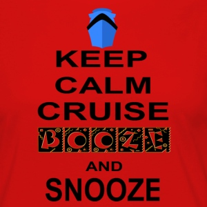 Keep Calm Cruise Booze and Snooze