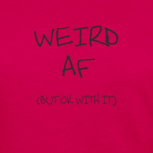 Weird AF - Women's Premium Long Sleeve T-Shirt