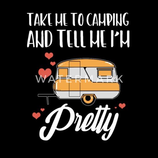 Funny Camping tell me Im Pretty print | Women Kids' Premium