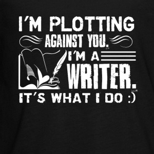 Writer Plotting Against You Shirt - Kids' Premium Long Sleeve T-Shirt