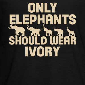 Only Elephants should wear ivory shirt - Kids' Premium Long Sleeve T-Shirt