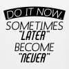 Do It Now Sometime Later Become Never - Men's Premium Tank