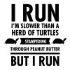 I'm Slower Than A Herd Of Turtles... - Men's Premium Tank