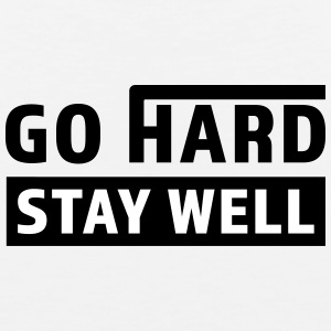 Go Hard, Stay Well - Men's Premium Tank
