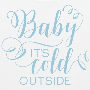Baby It's Cold Outside - Men's Premium Tank