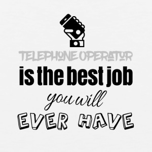 Telephone operator is the best job you will have - Men's Premium Tank