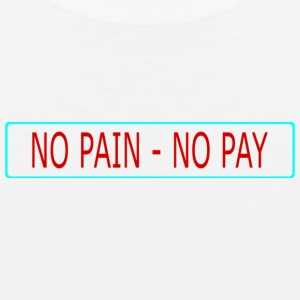 no pain - no pay - Men's Premium Tank