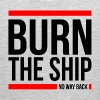 BURN THE SHIP NO WAY BACK MOTIVATION SUCCESS QUOTE - Men's Premium Tank