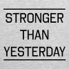 Stronger than Yesterday - Men's Premium Tank