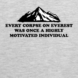 Every Corpse On Everest Was Once A Highly Motivate - Men's Premium Tank