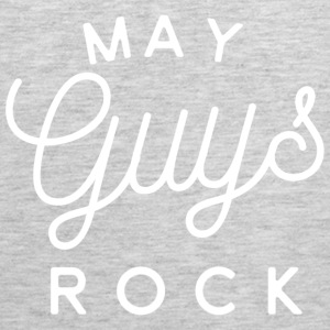 May Guys Rock - Men's Premium Tank