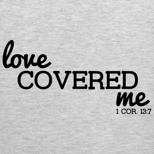 Love Covered Me - with Verse: 1 Cor. 13:7 - Men's Premium Tank