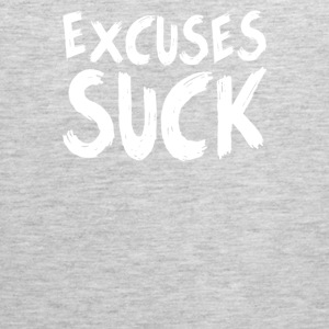 Excuses Suck - Men's Premium Tank