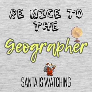 Be nice to the Geographer Santa is watching you - Men's Premium Tank