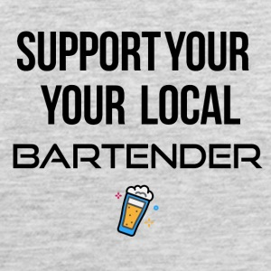 Supporting the local bartender - Men's Premium Tank