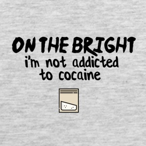 On the bright side I am not addicted to cocaine - Men's Premium Tank