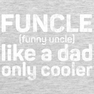Funcle - Funny Uncle like a dad only cooler - Men's Premium Tank