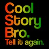 Cool Story Bro Tell It Again Rasta Design - Men's Premium Tank