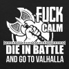 Fuck calm. Die in battle and go to valhalla - Men's Premium Tank