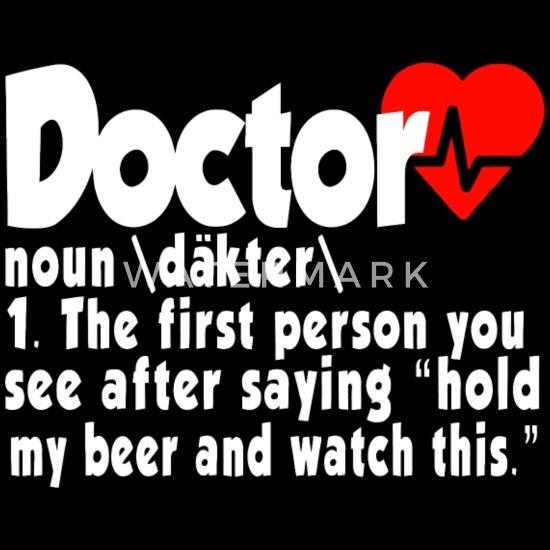 Doctor - funny doctor for medical med student or Men's
