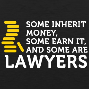 Some Earn Money. Others Become Lawyers. - Men's Premium Tank