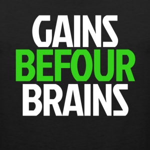 Gains Before Brains (Green) - Men's Premium Tank