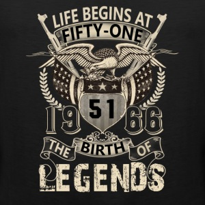 Life begins at 1966- The Birth of Legends Tshirt - Men's Premium Tank