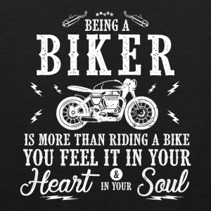 MOTORCYCLE BIKER BEING A BIKER MOTOR HEART SOUL - Men's Premium Tank