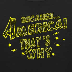 Because America That s Why - Men's Premium Tank