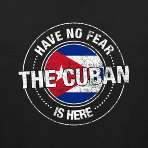 Have No Fear The Cuban Is Here - Men's Premium Tank