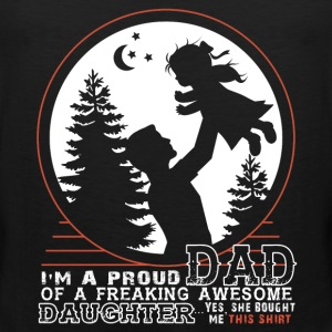 I'm A Proud Dad Of An Awesome Daughter T Shirt - Men's Premium Tank