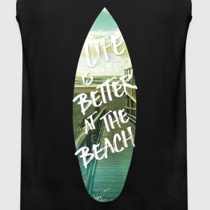 LIFE IS BETTER AT THE BEACH II - Men's Premium Tank