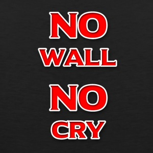 No Wall No Cry - Men's Premium Tank