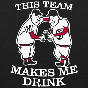 THIS TEAM MAKES ME DRINK - Men's Premium Tank