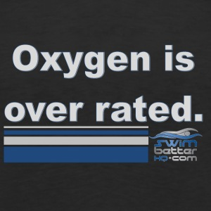Oxygen is over rated - Men's Premium Tank