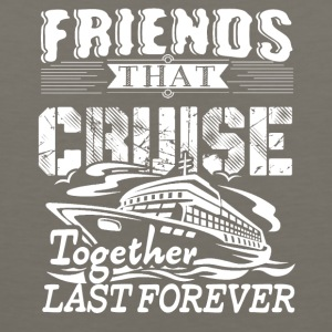 Friends Cruise Together Shirt - Men's Premium Tank