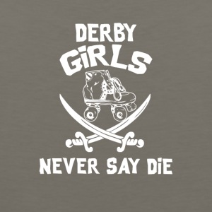 Roller Derby Girls Never Say Die - Men's Premium Tank