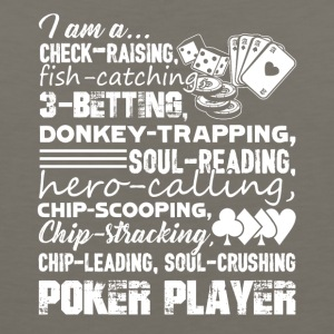 I Am A Poker Player Tee Shirt - Men's Premium Tank