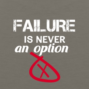 Failure is never an option - Men's Premium Tank