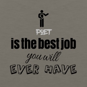 Poet is the best job you will ever have - Men's Premium Tank