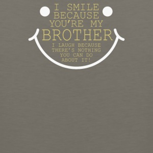I Smile Cause Brother - Men's Premium Tank
