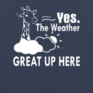 Weather Is Great Up Here Funny Giraffe - Men's Premium Tank