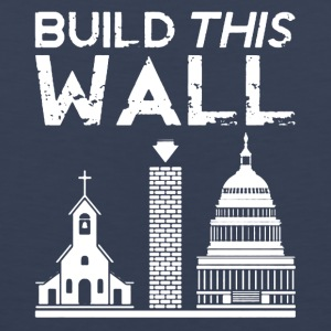 Build This Wall Shirt - Men's Premium Tank