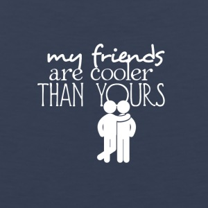 My friends are cooler than yours - Men's Premium Tank
